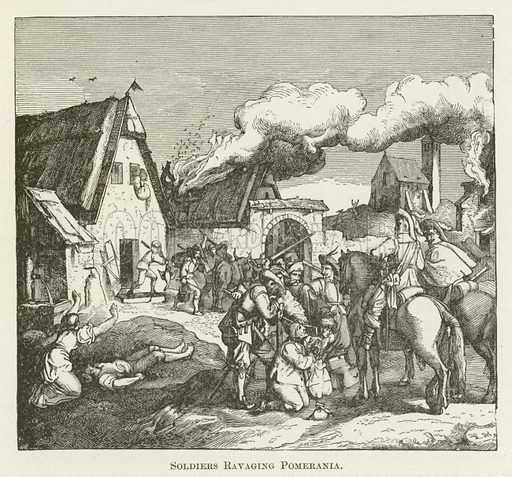 Soldiers Ravaging Pomerania. Illustration for A Pictorial History of the World's Great Nations by Charlotte M Yonge (Selmar Hess, c 1880).