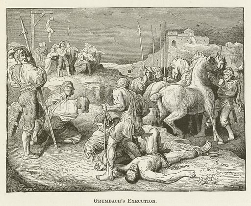 Grumbach's Execution. Illustration for A Pictorial History of the World's Great Nations by Charlotte M Yonge (Selmar Hess, c 1880).