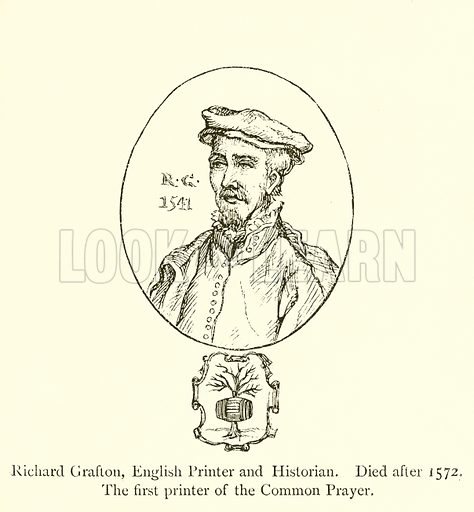 Richard Grafton, English Printer and Historian, Died after 1572, The first printer of the Common Prayer. Illustration for A History of Booksellers by Henry Curwen (Chatto and Windus, c 1880).