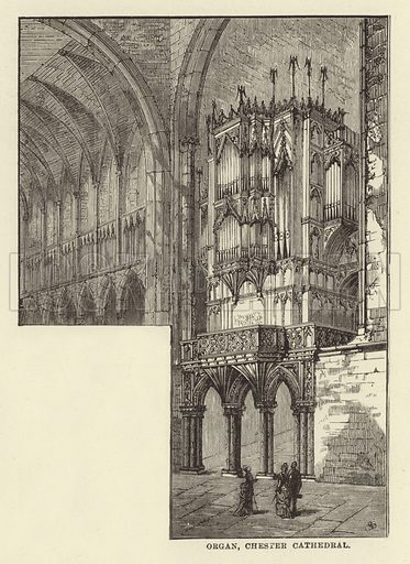 Organ, Chester Cathedral. Illustration for Our National Cathedral (Ward Lock, c 1880).