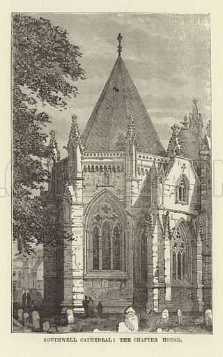 Southwell Cathedral, the Chapter House. Illustration for Our National Cathedral (Ward Lock, c 1880).
