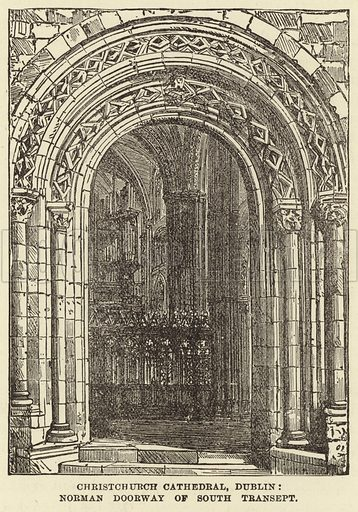Christchurch Cathedral, Dublin, Norman Doorway of South Transept. Illustration for Our National Cathedral (Ward Lock, c 1880).