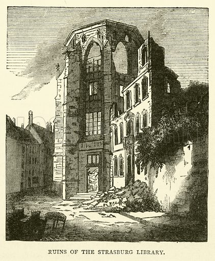 Ruins of the Strasburg Library, September 1870. Illustration for Cassell's History of the War between France and Germany, 1870 to 1871 (Cassell, c 1880).