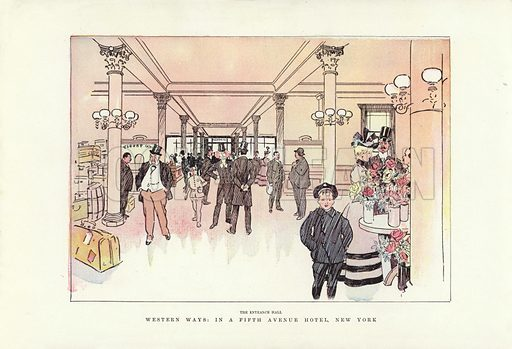 Western ways, in a Fifth Avenue Hotel, New York, the Entrance Hall. Illustration for A Phil May Medley (Graphic, 1903).