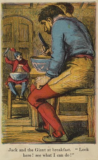 Jack the Giant Killer - Jack and the giant at breakfast, 'Look here! See what I can do!' Published in Routledge's Nursery Book, published by George Routledge & Sons, 1865.