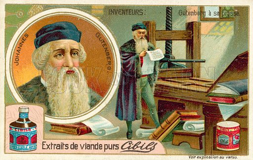 Johannes Gutenberg – inventor of the printing press. Trade card produced by Cibils pure meat extracts, 19th century.