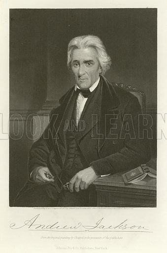 Andrew Jackson (1767–1845). Seventh President of the United States. Illustration for History of the World by Evert A Duyckinck. Published byJohnson, Wilson & Co, c 1880.