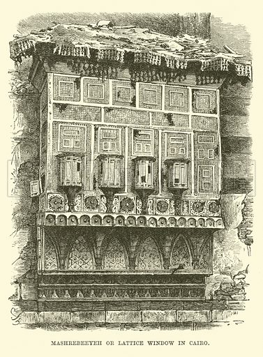 Mashrebeeyeh or Lattice Window in Cairo. Illustration for The World Its Cities and Peoples by Robert Brown (Cassell, c 1885).