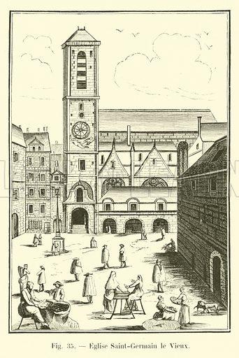 Eglise Saint-Germain le Vieux. Illustration for Paris A Travers Les Ages (Firmin-Didot, 1875).