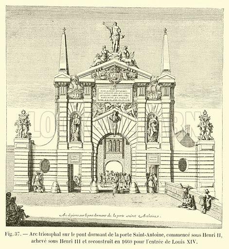 Arc triomphal sur le pont dormant de la porte Saint-Antoine, commence sous Henri II, acheve sous Henri III et reconstruit en 1660 pour l'entree de Louis XIV. Illustration for Paris A Travers Les Ages (Firmin-Didot, 1875).