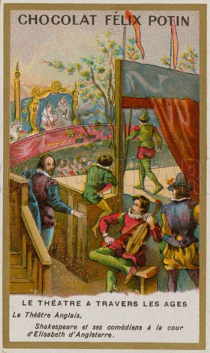 Chocolat Felix Potin trade card, Theatre through the Ages, depicting the English theatre, with William Shakespeare staging a production for Queen Elizabeth I.