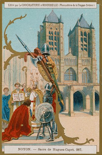 Chocolat d'Aiguebelle trade card, with an image depicting the coronation of Hugues Capet in Noyon, 987.
