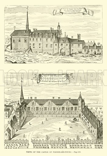 Views of the Castle of Plessis-les-Tours. A Popular History of France by M Guizot (Dana Estes and Charles E Lauriat, c 1885).