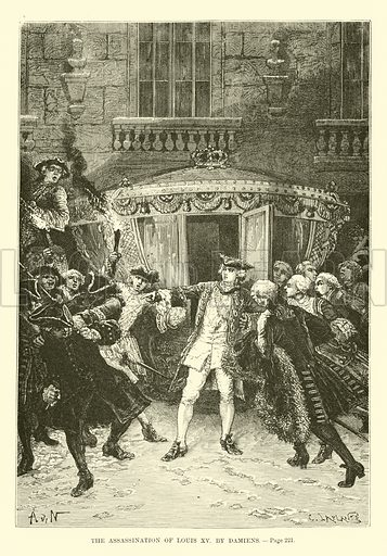 The assassination of Louis XV by Damiens. A Popular History of France by M Guizot (Dana Estes and Charles E Lauriat, c 1885).