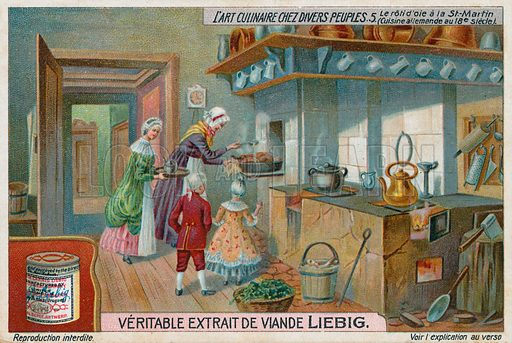 Roasting a goose on St Martin's Day, Germany, 18th Century. Liebig card, from a series on the culinary arts among various peoples, published in late 19th or early 20th century.