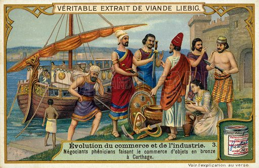 Phoenician merchants trading bronze objects at Carthage. Liebig card, from a series on the evolution of commerce and industry, published in late 19th or early 20th century.