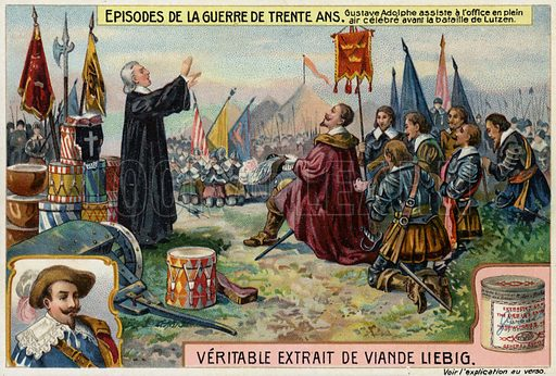 Gustavus Adolphus of Sweden attends an open air service before the Battle of Lutzen, Germany, 1632. Liebig card, from a series on events in the Thirty Years War, published in late 19th or early 20th century.