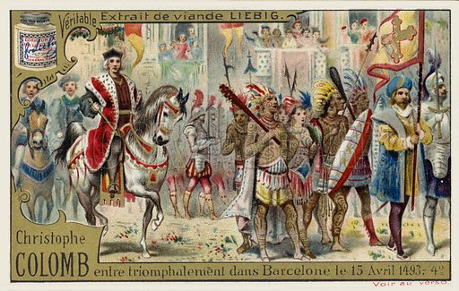 Christopher Columbus enters Barcelona in triumph, 15 April 1493. Liebig card, from a series on the life of Christopher Columbus, published in late 19th or early 20th century.