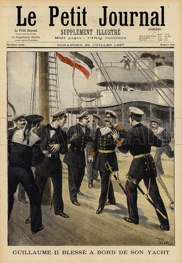 Kaiser Wilhelm II of Germany injured on board his yacht, 1897. The Kaiser is accidentally struck in the eye by a length of rope. Illustration for Le Petit Journal, 25 July 1897.