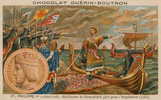 Philip I, King of France (1052-1108): William the Conqueror leaving for England, 1060. Chocolat Guerin-Boutron card.