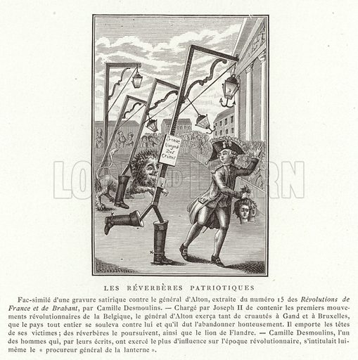 Patriotic Streetlamps. Satirical cartoon against the Austrian General Richard d'Alton, charged by the Emperor Joseph II with suppressing the first stirrings of revolutionary activity in Brabant. From an edition of Histoire des Revolutions de France et Brabant, published by the French Revolutionary journalist and politician Camille Desmoulins. Illustration for La Revolution 1789–1882 by Charles D'Hericault (D Dumoulin, 1883).