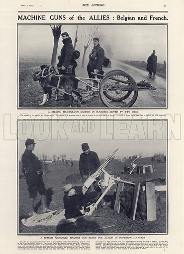 Machine guns of the Allies: Belgian and French, World War I. A Belgian machine gun carrier in Flanders drawn by two dogs and a French air-cooled machine gun ready for action in northern Flanders. From The Sphere, 3 April 1915.