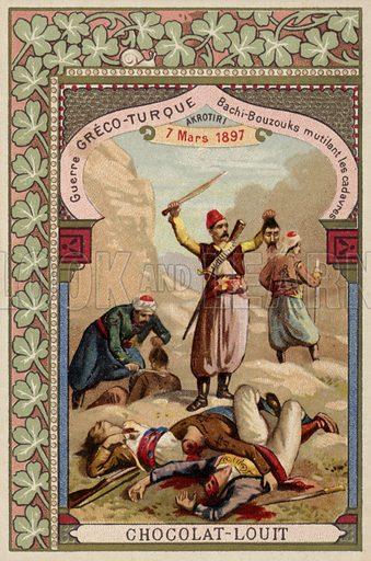 Turkish Bashi-bazouks mutilating Greek corpses, Akrotiri, Crete, Greco-Turkish War, 7 March 1897. French educational card, late 19th/early 20th century.