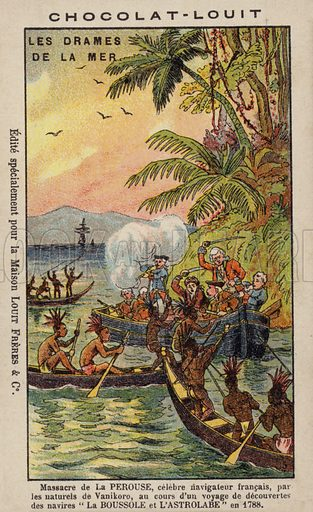 Death of Jean-Francois de la Perouse, French naval officer and explorer, 1788. La Perouse and his expedition disappeared in Oceania in 1788. It is believed that some of the party were killed by inhabitants of the island of Vanikoro, Solomon Islands. French educational card, late 19th/early 20th century.