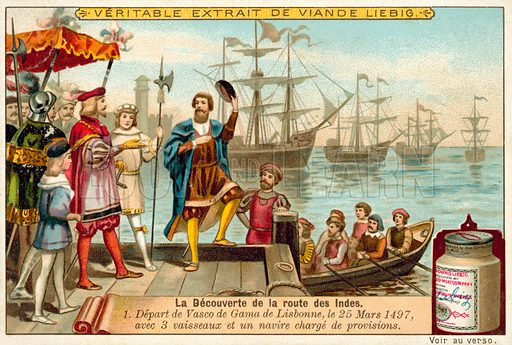 Vasco da Gama leaving Lisbon with three ships loaded with provisions, 25 March 1497. Liebig educational card, from a series on the discovery of the route to India, late 19th or early 20th century.