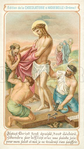 Exhausted, Jesus prepares to be nailed to the Cross. French educational card, late 19th or early 20th century.