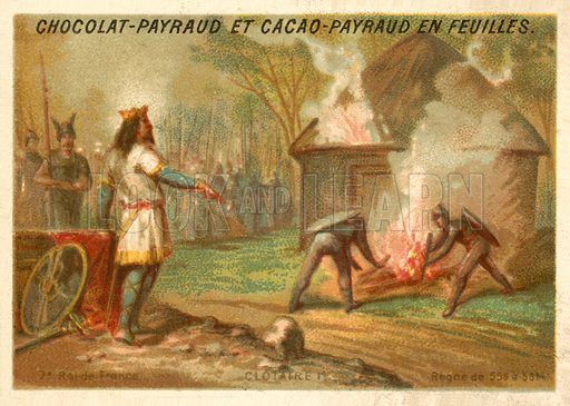 Chlothar I, King of the Franks, burning to death his rebel son Chram and his family, 561. French educational card, late 19th or early 20th century.