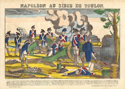 Napoleon Au Siege De Toulon. Popular print illustration made by Pellerin at Epinal, France.