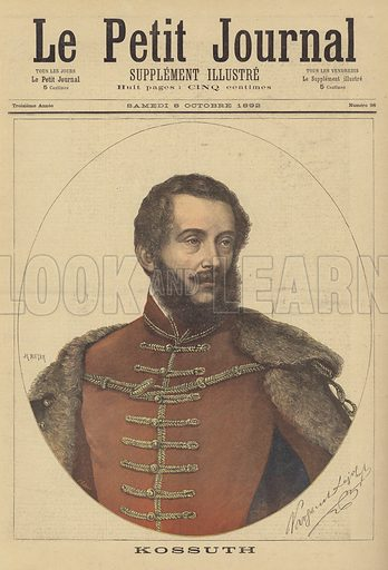 Lajos Kossuth, Hungarian lawyer and politician. Regent-President of the Kingdom of Hungary during the Revolution of 1848-1849. Kossuth. Illustration for Le Petit Journal, 8 October 1892.