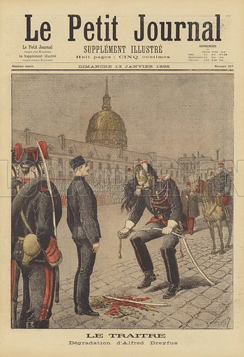 The degradation of Alfred Dreyfus. Le traitre. Degradation d'Alfred Dreyfus. Illustration for Le Petit Journal, 13 January 1895.
