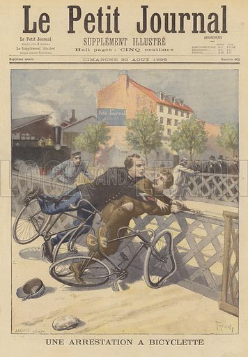 A policeman making an arrest from his bicycle. Une arrestation a bicyclette. Illustration for Le Petit Journal, 30 August 1896.