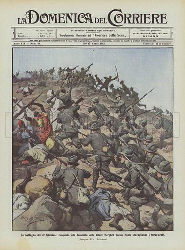 La battaglia del 27 febbraio, conquista alla baionetta delle alture Mergheb presso Homs sbaragliando i turco-arabi. Illustration for La Domenica Del Corriere, 10-17 March 1912.