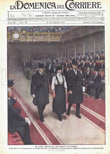 La prima deputatessa alla Camera dei Comuni. Lady Astor, accompagnata da Lloyd George e da Balfour, si reca al banco della presidenza per il giuramento. Illustration for La Domenica Del Corriere, 14–21 December 1919.