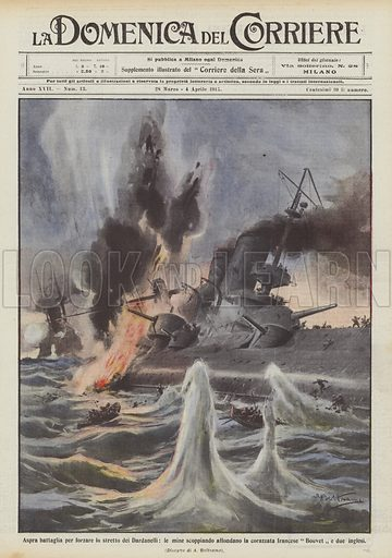 Aspra battaglia per forzare lo stretto dei Dardanelli, le mine scoppiando affondano la corazzata francese Bouvet e due inglesi. Illustration for La Domenica Del Corriere, 28 March-4 April 1915.