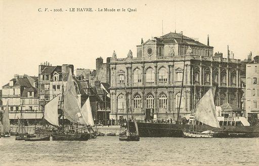 Le Havre, Le Musee, Le Quai. Postcard, early 20th century.