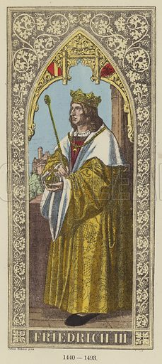 Friedrich III, 1440–1493. Illustration for Historical Sketch of the German Emperors and Kings by JB Benkard (2nd edn, Henry Keller, 1879).