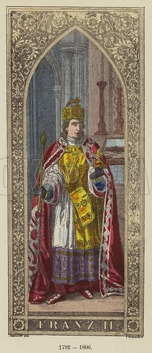 Franz II, 1792-1806. Illustration for Historical Sketch of the German Emperors and Kings by J B Benkard (2nd edn, Henry Keller, 1879).