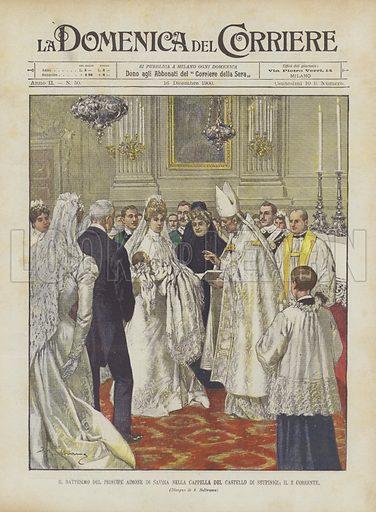 Il Battesimo Del Principe Aimone Di Savoia Nella Cappella Del Castello Di Stupinigi, Il 3 Corrente. Illustration for La Domenica Del Corriere, 16 December 1900.