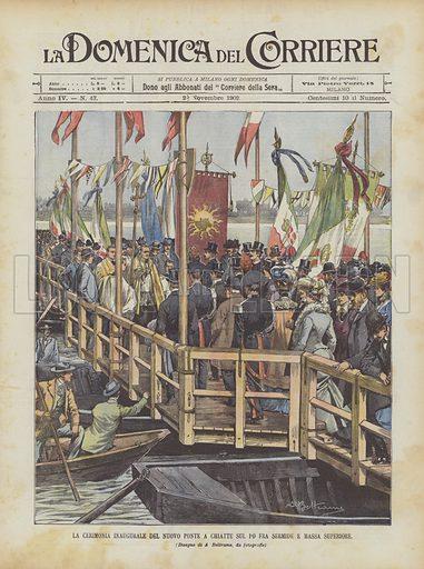 La Cerimonia Inaugurale Del Nuovo Ponte A Chiatte Sul Po Fra Sermide E Massa Superiore. Illustration for La Domenica del Corriere, 23 November 1902.