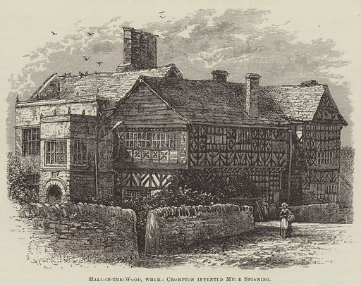 Hall-in-the-Wood, where Crompton invented Mule Spinning. Illustration for Great Industries of Great Britain (Cassell, c 1885).