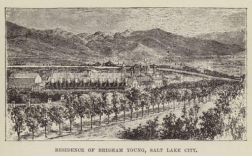 Residence of Brigham Young, Salt Lake City. Illustration for America Revisited (5th edn, Vizetelly, 1885).