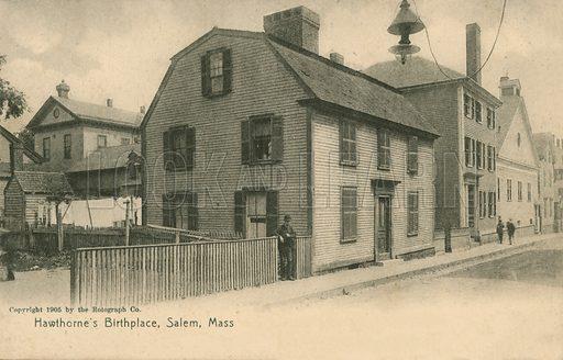 Nathaniel Hawthorne's Birthplace, Salem. Postcard, early 20th century.