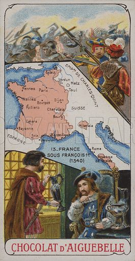 France during the reign of Francis I, 1540. French educational card.