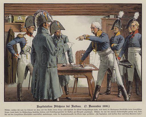 Field Marshal Blucher surrendering to the French at Katekau, 7 November 1806. Illustration from Die Konigin Luise (Paul Kittel, Berlin, 1896).
