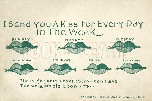 I Send You A Kiss For Every Day In The Week. Postcard, early 20th century.