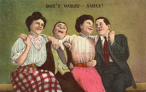 Don't worry, smile! Postcard, early 20th century.